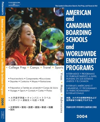 American Canadian Board Sch 2004 (American and Canadian Boarding Schools and Worldwide Enrichment Programs)
