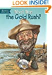 What Was the Gold Rush? (What Was...?)
