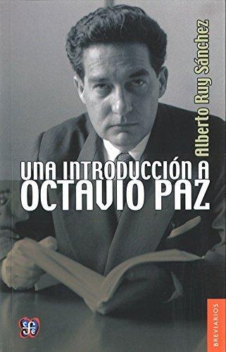 Una introducci??n a Octavio Paz (Brevarios) (Spanish Edition) by Alberto Ruy S??nchez (2013-11-27)