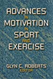 Advances in motivation in sport and exercise /