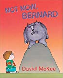 Not Now, Bernard (Mini Hardback) David McKee