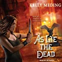 As Lie the Dead: Dreg City Series, Book 2 (       UNABRIDGED) by Kelly Meding Narrated by Xe Sands