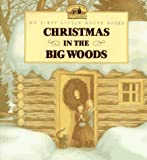 Christmas in the Big Woods (My First Little House Picture Books) (0060247533) by Wilder, Laura Ingalls