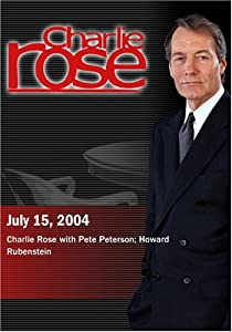 Charlie Rose with Pete Peterson; Howard Rubenstein (July 15, 2004)