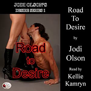 Road to Desire: Jodi Olson's Desires Series 1 | [Jodi Olson]