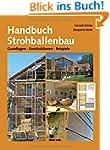 Handbuch Strohballenbau: Grundlagen,...