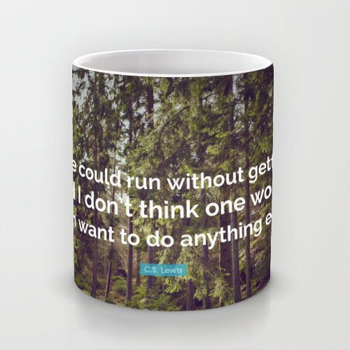 Ceramic mugs Running Quotes: If one could run without getting tired I don¡¯t think one would often want to do anything else. ¡ª C. S. Lewis drink mugs (Cs Lewis Quote Mug compare prices)
