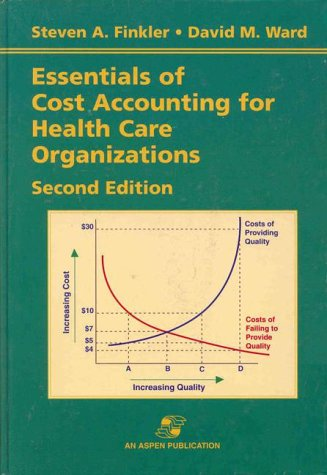 Essentials of Cost Accounting for Health Care Organizations (2nd Edition)