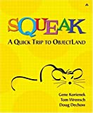 Squeak: A Quick Trip to ObjectLand