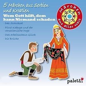 5 Märchen aus Serbien & Kroatien (Märchen aus aller Welt) Hörbuch