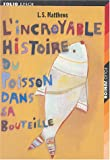 L'incroyable Histoire du Poisson dans sa Bouteille