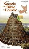 echange, troc Jean-Louis Schlegel, Lili Aït-Kaci - Les Secrets de la Bible au Louvre