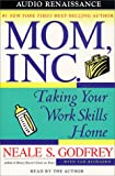 Mom, Inc: Taking Your Work Skills Home