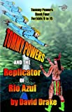 Tommy Powers and the Replicator of Rio Azul
