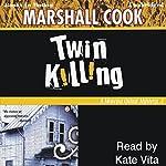 Twin Killing: Monona Quinn Series, Book 3 | Marshall Cook