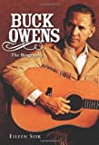 img - for Buck Owens: The Biography by Eileen Sisk (2010-06-24) book / textbook / text book