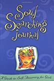 img - for Soul Searching Journal: A Guide to Self Discovery for Girls by Stillman, Sarah (2001) Hardcover book / textbook / text book