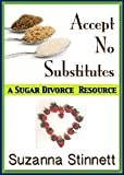 img - for Accept No Substitutes: A Sugar Divorce Resource book / textbook / text book