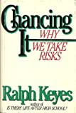 Chancing It: Why We Take Risks (0316491322) by Keyes, Ralph