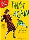 Twist again. 40 ans de danses par Gosselin