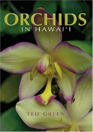 Orchids in Hawaii, Ted Green
