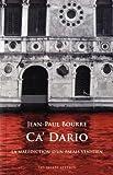CA' Dario: La Malediction D'Un Palais Venitien (Romans, Essais, Poesie, Documents)
