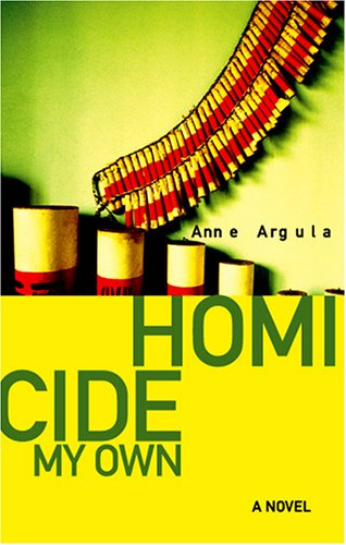 Homicide My Own, Anne Argula