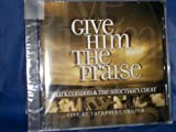img - for Give Him the Praise book / textbook / text book