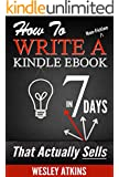 How To Write A Non-Fiction eBook in 7 Days - That Actually Sells (English Edition)