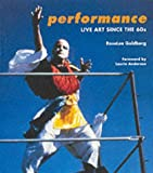 Performance :  live art since the 60s /