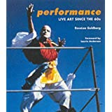 Performance: Live Art Since the 60&#39;svon &#34;RoseLee Goldberg&#34;