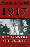 1917: Red Banners, White Mantle (0931888050) by Carroll, Warren H.
