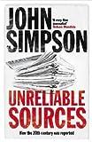 Unreliable Sources (0230741835) by Simpson, John