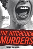 The Hitchcock Murders (0571210600) by Conrad, Peter