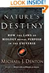 Nature's Destiny: How the Laws of Bio...