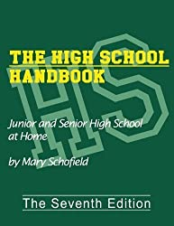 The High School Handbook: Junior and Senior High School at Home by Schofield, Mary (2013) Paperback