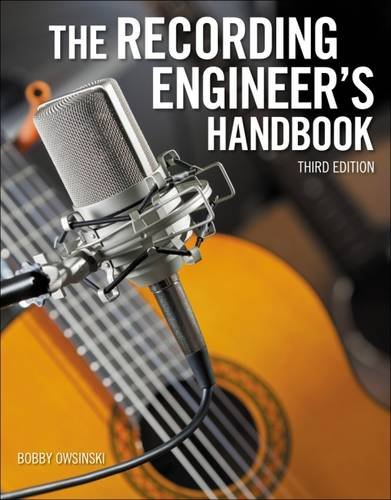 The Recording Engineer's Handbook (Handbook For Sound Engineers compare prices)