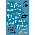 The Life and Opinions of Maf the Dog and of His Friend Marilyn Monroe (       UNABRIDGED) by Andrew O'Hagan Narrated by John Keating