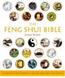 The Feng Shui Bible: The Definitive Guide to Improving Your Life, Home, Health and Finances