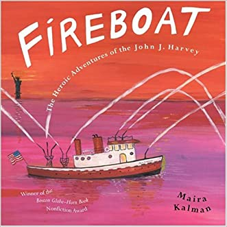 Fireboat: The Heroic Adventures of the John J. Harvey (Picture Puffin Books (Paperback)) written by Maira Kalman
