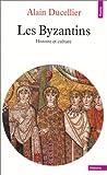 echange, troc Alain Ducellier - Les Byzantins