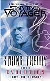 Star Trek: Voyager: String Theory #3: Evolution: Evolution: Evolution Bk. 3 (Star Trek Voyager)