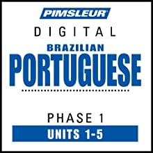 Portuguese (Brazilian) Phase 1, Unit 01-05: Learn to Speak and Understand Brazilian Portuguese with Pimsleur Language Programs Audiobook by  Pimsleur Narrated by  Pimsleur
