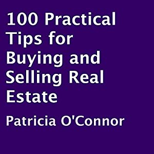 100 Practical Tips for Buying and Selling Real Estate Audiobook