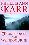 Frostflower and Windbourne (Wildside Fantasy) (158715014X) by Karr, Phyllis Ann
