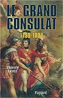Le Grand Consulat. : 1789-1804