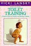 Toilet Training: A Practical Guide to Daytime and Nighttime Training (0553371401) by Lansky, Vicki