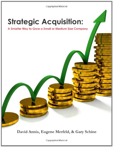 Strategic Acquisition: A Smarter Way to Grow a Small or Medium Size Company