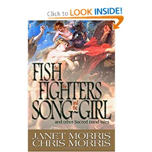 The Fish the Fighters and the Song-Girl: Sacred Band of Stepsons: Sacred Band Tales 2 (Volume 2) by Janet Morris and Chris Morris