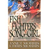 The Fish the Fighters and the Song-Girl: Sacred Band of Stepsons:  Sacred Band Tales 2 (Volume 2) ~ Janet Morris